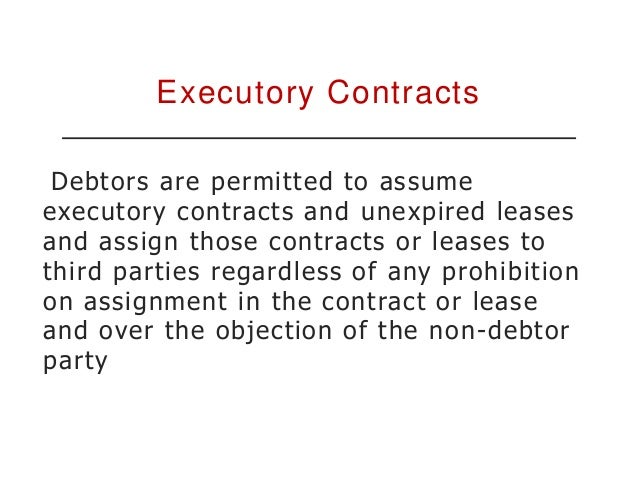 Executory Contracts Upon rejection, the contract is deemed breached, as if such breach occurred immediately prior to the f...