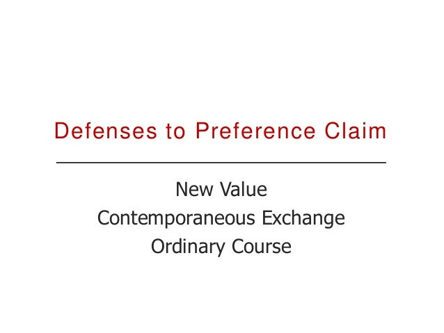 Ordinary Course • Transfer must have been incurred in the ordinary course of business or financial affairs of both the deb...