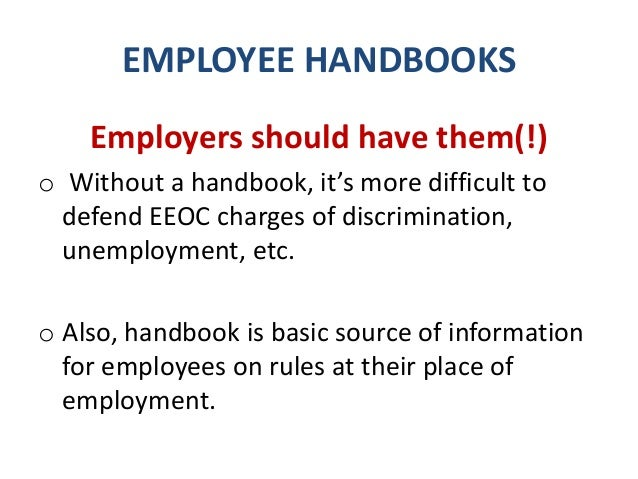 EMPLOYEE HANDBOOKS General comments that an employee will not be discharged as long as his work is satisfactory do not in ...