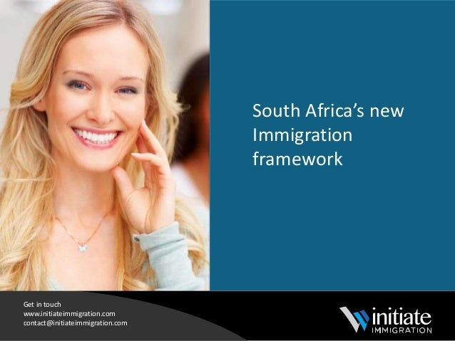 Initiate International Get in touch www.initiateimmigration.com contact@initiateimmigration.com South Africa's new Immigra...