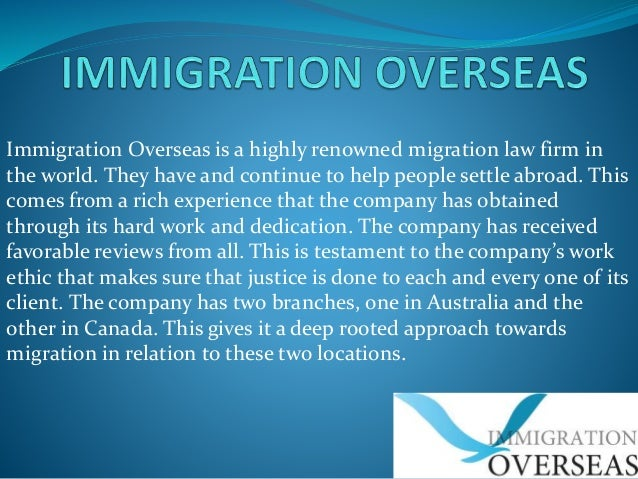 Immigration Overseas is a highly renowned migration law firm in the world. They have and continue to help people settle ab...