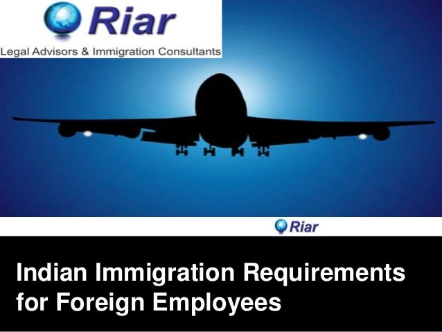 Indian Immigration Requirements for Foreign Employees