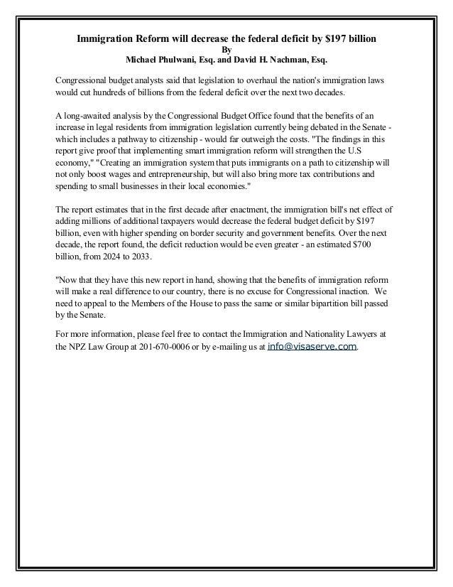 Immigration Reform will decrease the federal deficit by $197 billion By Michael Phulwani, Esq. and David H. Nachman, Esq. ...