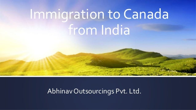 Immigration to Canada from India Abhinav Outsourcings Pvt. Ltd.