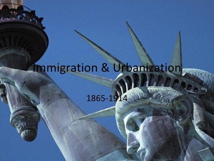 Immigration & Urbanization 1865-1914