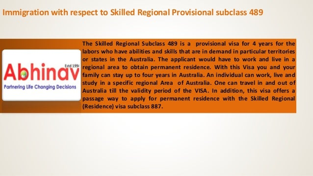 Immigration with respect to Skilled Regional Provisional subclass 489 The Skilled Regional Subclass 489 is a provisional v...