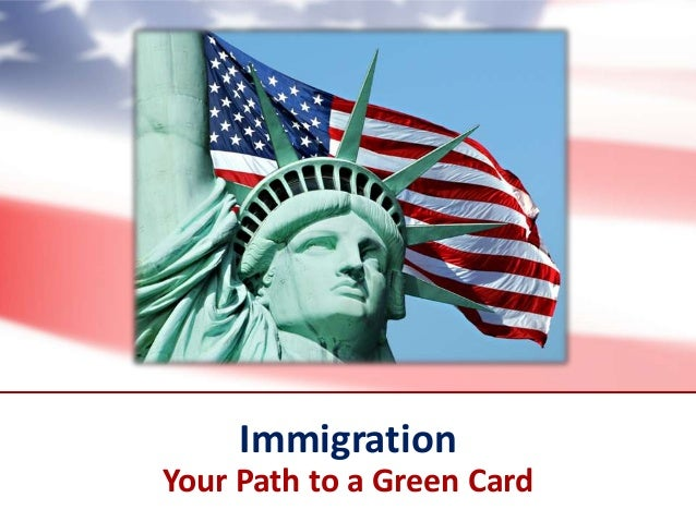 Immigration Your Path to a Green Card