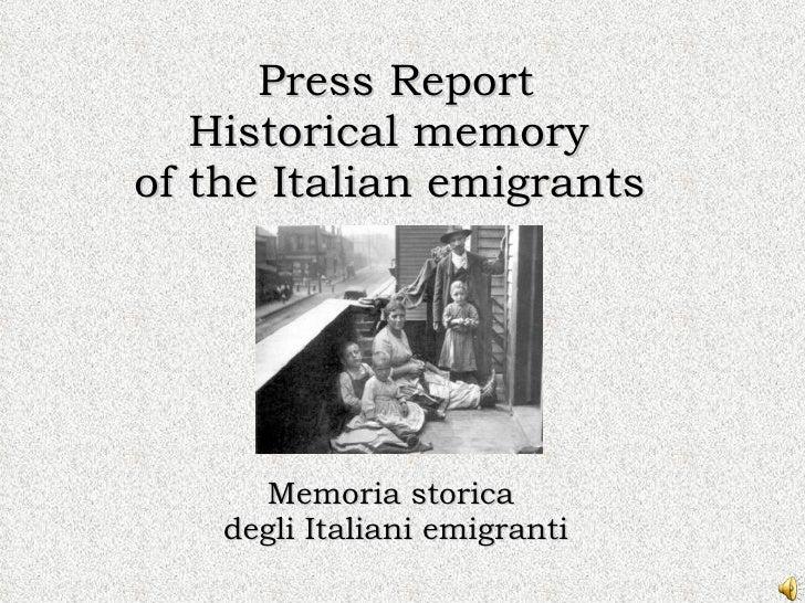 Press Report Historical memory  of the Italian emigrants   Memoria storica  degli Italiani emigranti