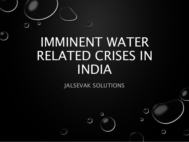 IMMINENT WATER RELATED CRISES IN INDIA JALSEVAK SOLUTIONS