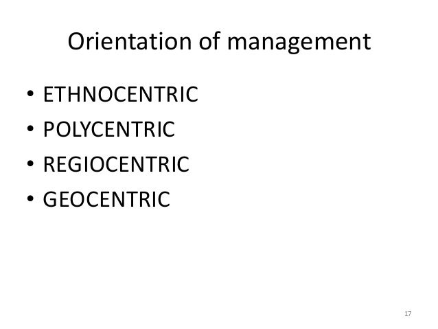 explain each of ethnocentric polycentric regiocentric The term tnc has also been used to describe a particular type of mne that tries  to  both ethnocentric and polycentric approaches by providing pragmatism   there are also some disadvantages of a regiocentric approach.