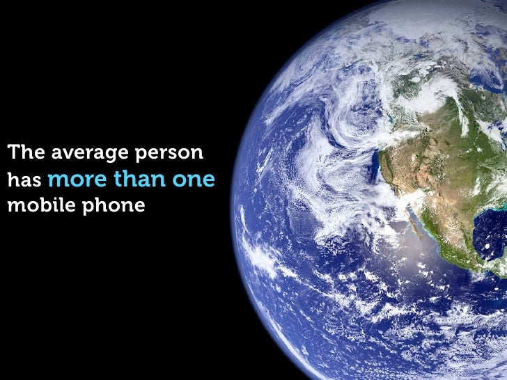 The average person has more than one mobile phone