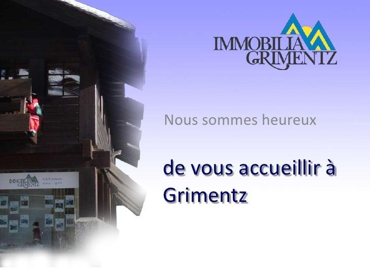 Nous sommes heureux<br />de vous accueillir à Grimentz<br />