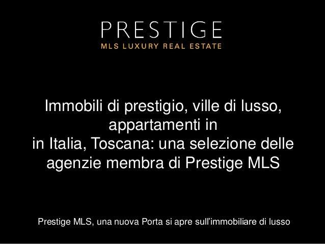 Prestige MLS, una nuova Porta si apre sull'immobiliare di lusso Immobili di prestigio, ville di lusso, appartamenti in in ...