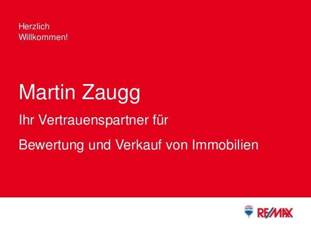 Herzlich Willkommen! Martin Zaugg Ihr Vertrauenspartner für Bewertung und Verkauf von Immobilien