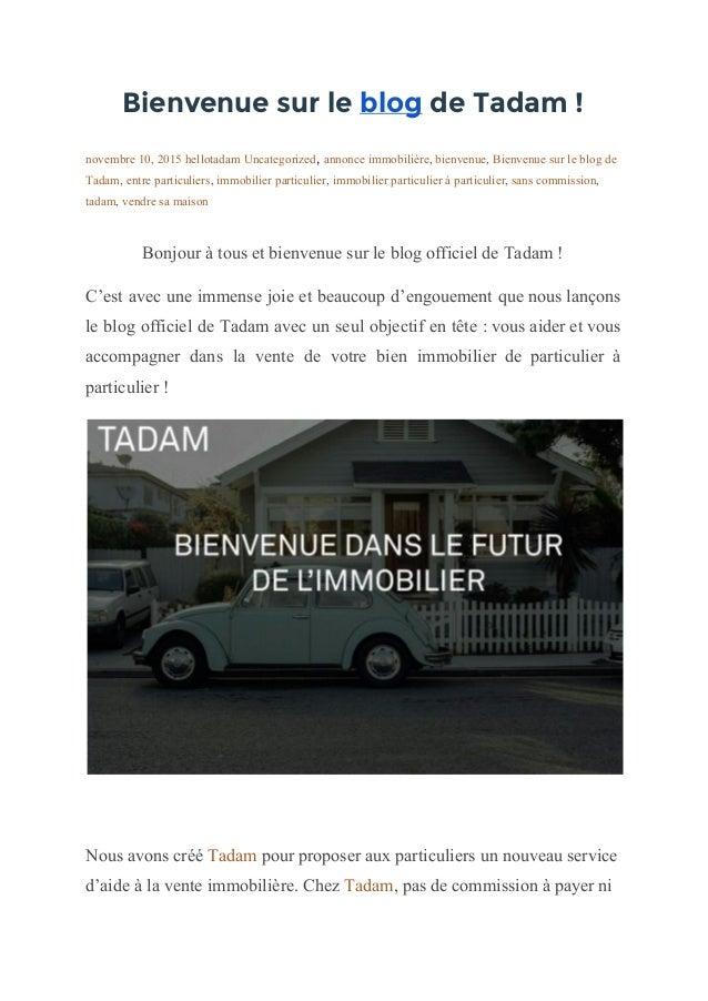 Bienvenue sur le blogde Tadam ! novembre10,2015hellotadamUncategorized,annonceimmobilière,bienvenue,Bi...