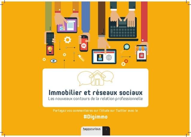 1 Immobilier et réseaux sociaux Les nouveaux contours de la relation professionnelle Partagez vos commentaires sur l'étude...