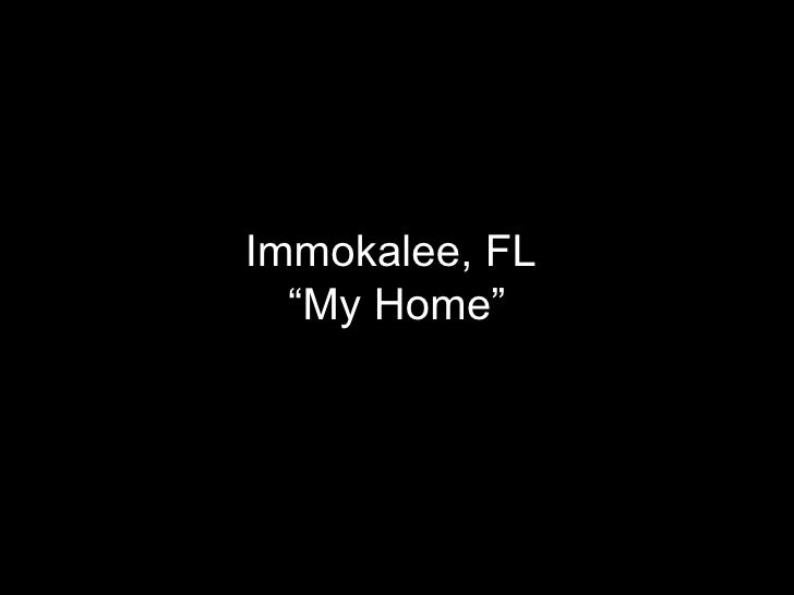 "Immokalee, FL  ""My Home"""