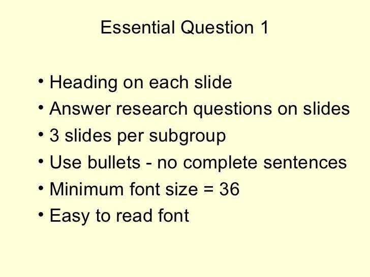 Essential Question 1 <ul><li>Heading on each slide </li></ul><ul><li>Answer research questions on slides </li></ul><ul><li...
