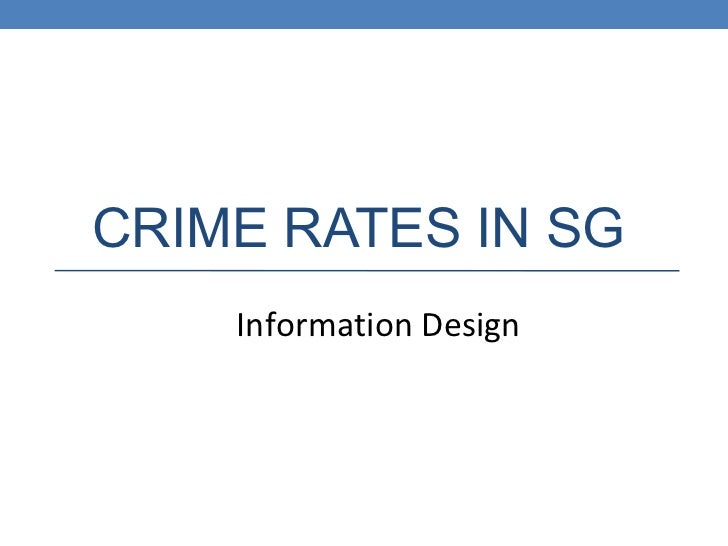 CRIME RATES IN SG Information Design