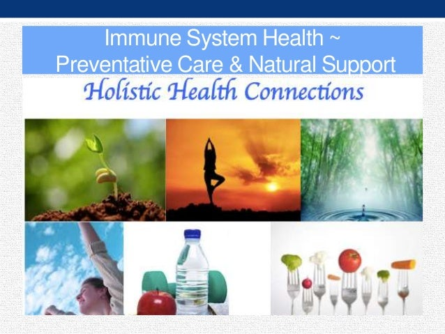 Immune System Health ~ Preventative Care & Natural Support