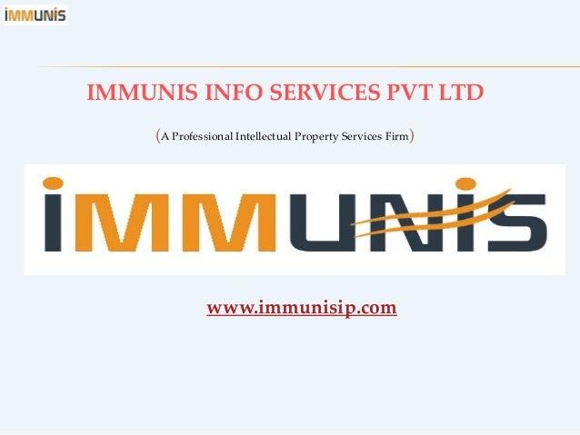 IMMUNIS INFO SERVICES PVT LTD (A Professional Intellectual Property Services Firm)  www.immunisip.com