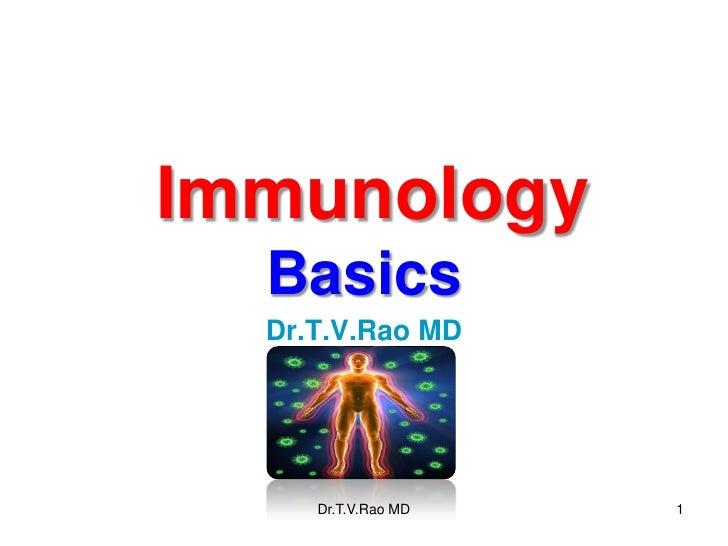 Immunology  Basics  Dr.T.V.Rao MD     Dr.T.V.Rao MD   1