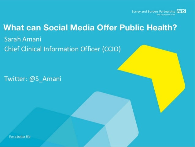 What can Social Media Offer Public Health? Sarah Amani Chief Clinical Information Officer (CCIO)  Twitter: @S_Amani