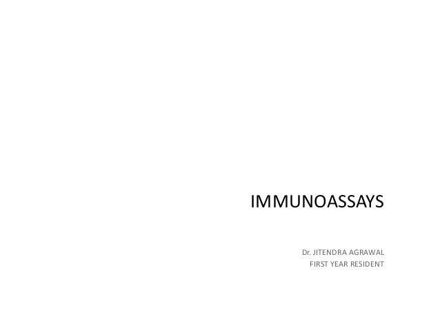 IMMUNOASSAYS Dr. JITENDRA AGRAWAL FIRST YEAR RESIDENT