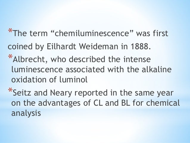 *In general, a chemiluminescent reaction can be generated by two basic mechanisms: *Direct Reaction *Indirect reaction