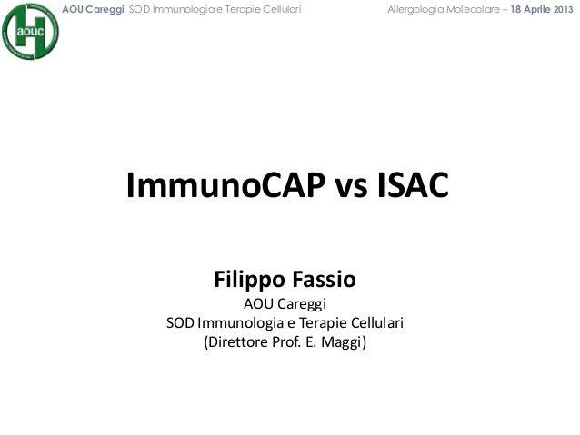 AOU Careggi SOD Immunologia e Terapie Cellulari Allergologia Molecolare – 18 Aprile 2013Filippo FassioAOU CareggiSOD Immun...