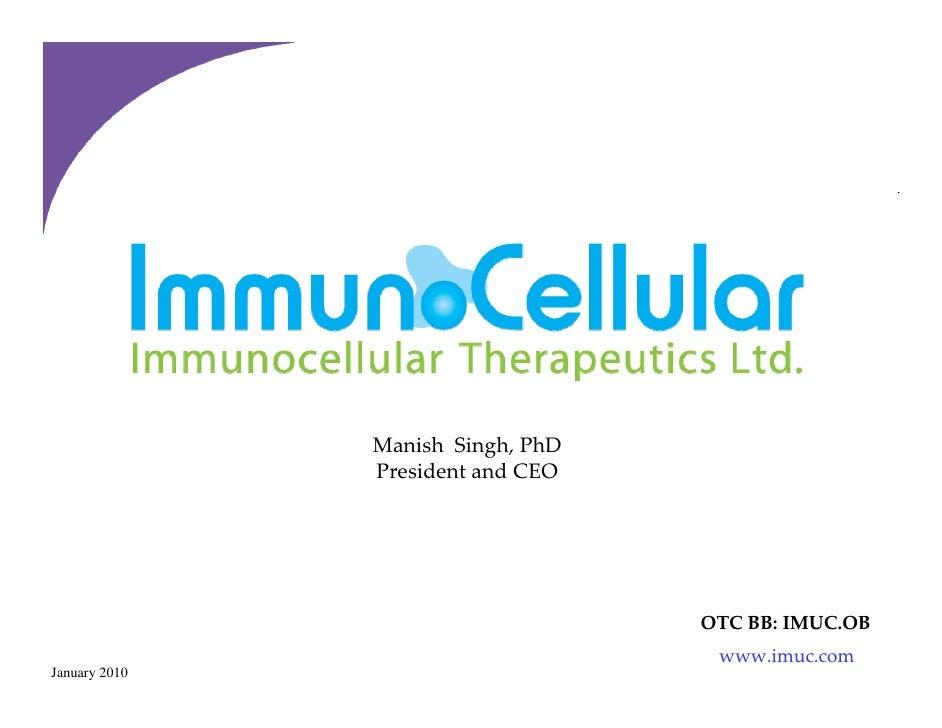 ManishSingh,PhD                PresidentandCEO                                         OTCBB:IMUC.OB               ...