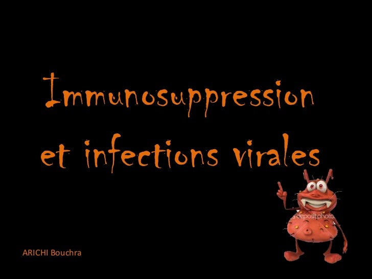 Immunosuppression    et infections viralesARICHI Bouchra