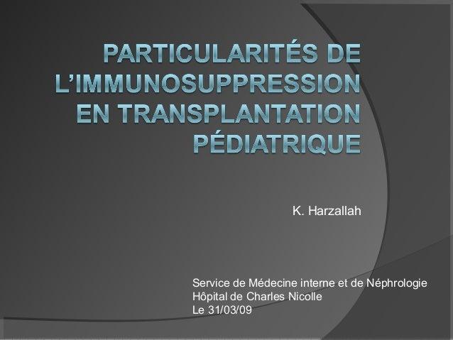 K. Harzallah Service de Médecine interne et de Néphrologie Hôpital de Charles Nicolle Le 31/03/09