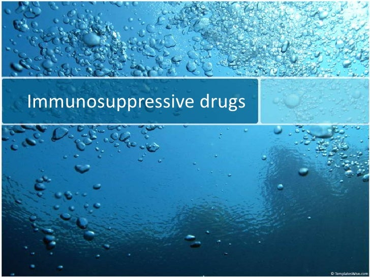 Immunosuppressive drugs<br />