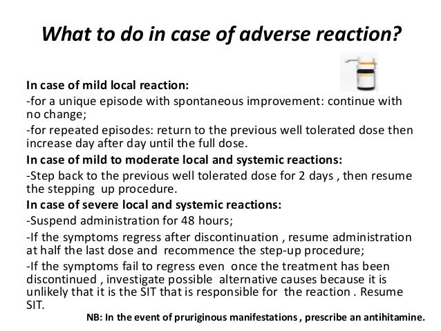 What to do in case of adverse reaction? In case of mild local reaction: -for a unique episode with spontaneous improvement...