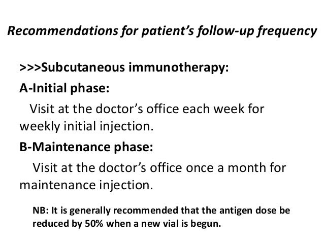 Recommendations for patient's follow-up frequency >>>Subcutaneous immunotherapy: A-Initial phase: Visit at the doctor's of...
