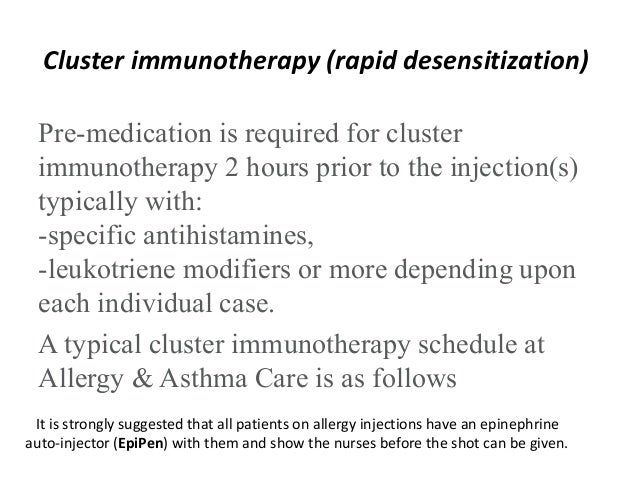 Cluster Immunotherapy -With cluster immunotherapy, 2 or more injections are administered per visit to achieve a maintenanc...