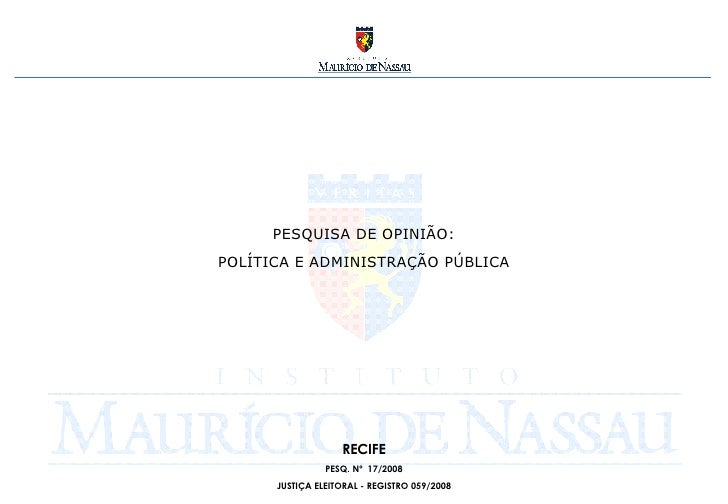 PESQUISA DE OPINIÃO: POLÍTICA E ADMINISTRAÇÃO PÚBLICA RECIFE PESQ. Nº  17/2008 JUSTIÇA ELEITORAL - REGISTRO 059/2008