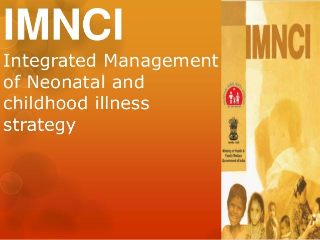 IMNCI Integrated Management of Neonatal and childhood illness strategy