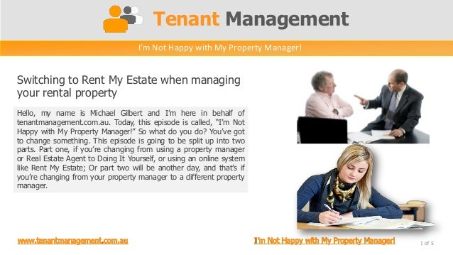 Tenant ManagementSwitching to Rent My Estate when managingyour rental property1 of 5I'm Not Happy with My Property Manager...