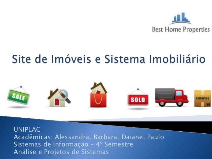 UNIPLACAcadêmicas: Alessandra, Barbara, Daiane, PauloSistemas de Informação – 4º SemestreAnálise e Projetos de Sistemas