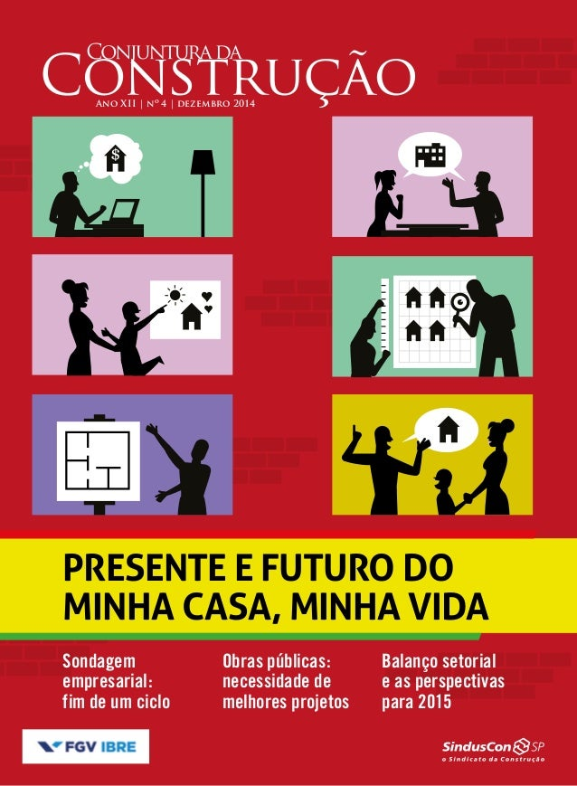 Ano XII | nº 4 | dezembro 2014 Sondagem empresarial: fim de um ciclo Obras públicas: necessidade de melhores projetos Bala...