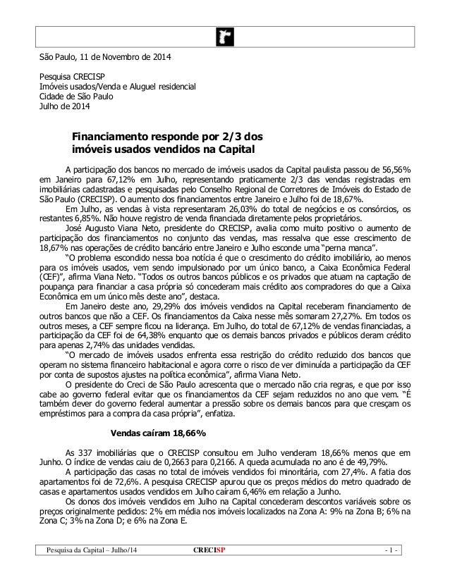 Pesquisa da Capital – Julho/14 CRECISP - 1 - São Paulo, 11 de Novembro de 2014 Pesquisa CRECISP Imóveis usados/Venda e Alu...