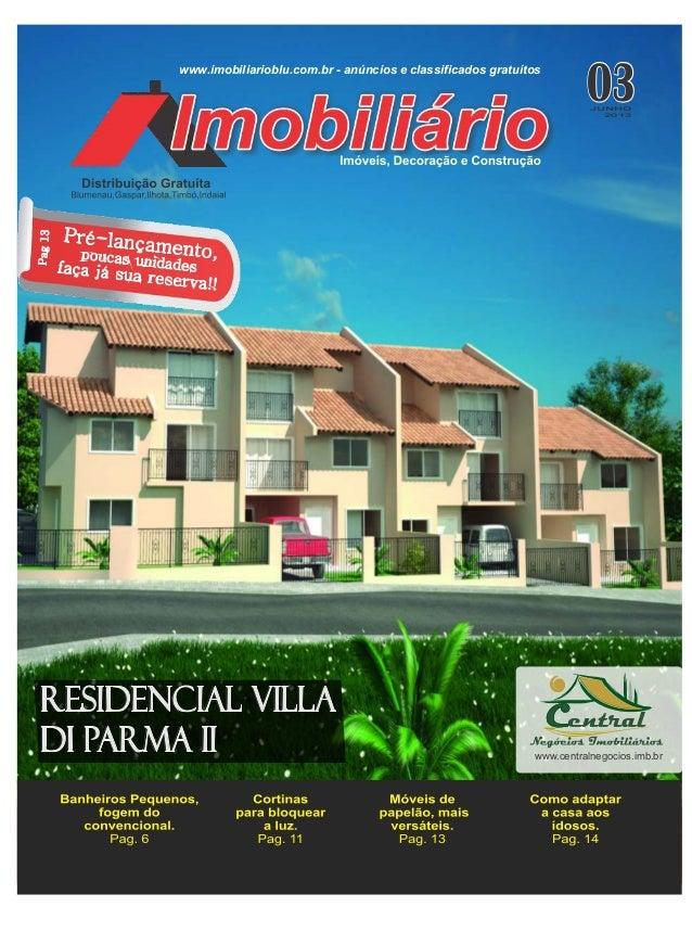 O3O3O3JUNHO2013www.imobiliarioblu.com.br - anúncios e classificados gratuítoswww.centralnegocios.imb.br