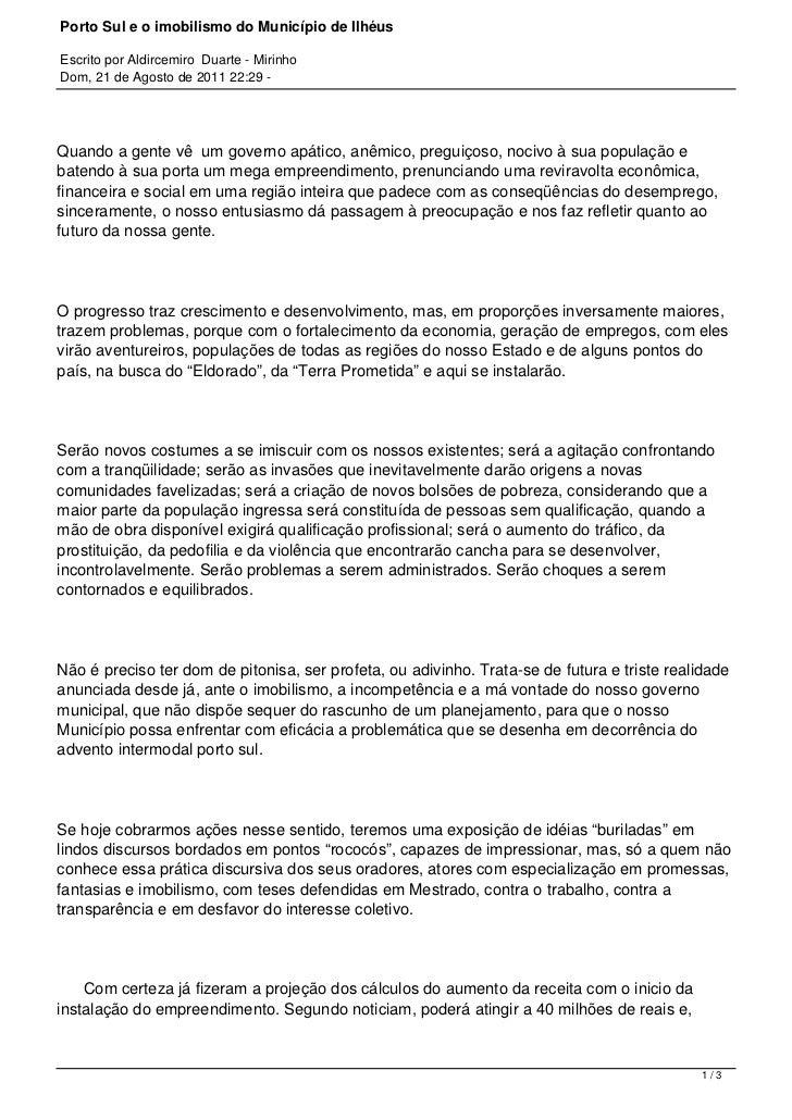 Porto Sul e o imobilismo do Município de IlhéusEscrito por Aldircemiro Duarte - MirinhoDom, 21 de Agosto de 2011 22:29 -Qu...