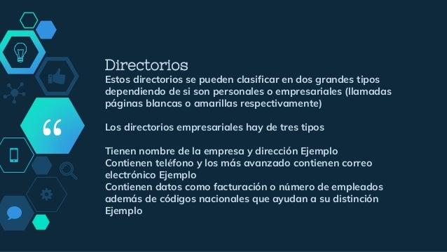 """"""" Directorios Estos directorios se pueden clasificar en dos grandes tipos dependiendo de si son personales o empresariales..."""