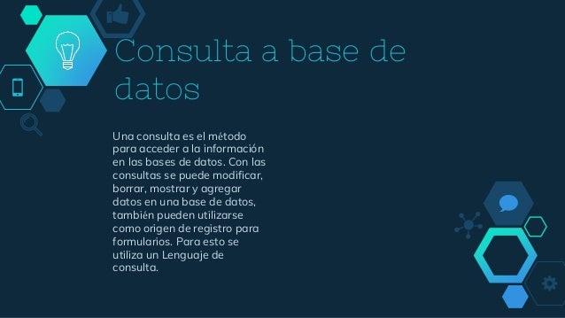Una consulta es el método para acceder a la información en las bases de datos. Con las consultas se puede modificar, borra...
