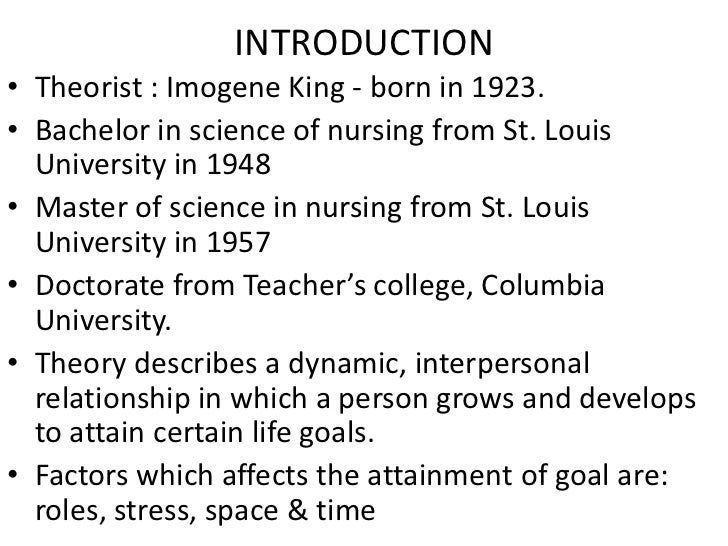 nursing theory of imogene king Imogene king: a conceptual imogene king: a conceptual framework for nursing this book provides a succinct overview of imogene king's theory which emphasizes.
