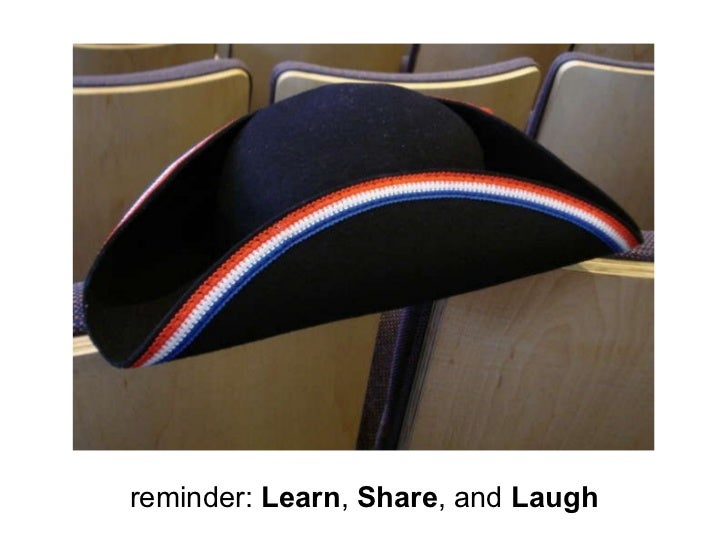 reminder:  Learn ,  Share , and  Laugh