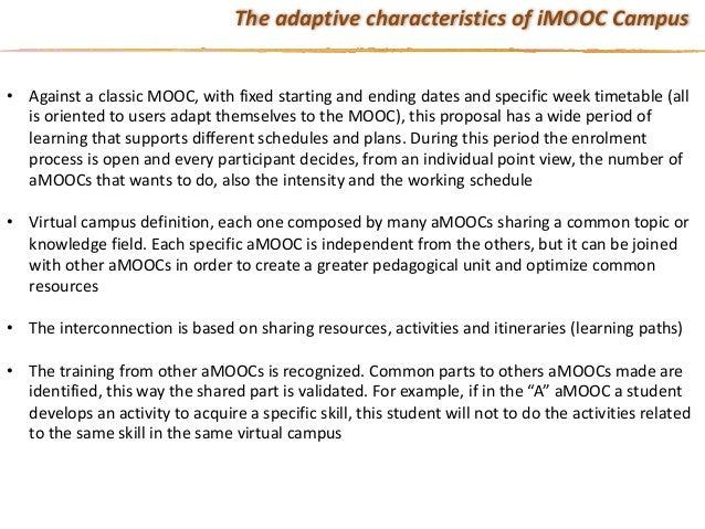 • AgainstaclassicMOOC,withfixedstartingandendingdatesandspecificweektimetable(all isorientedtousersadap...